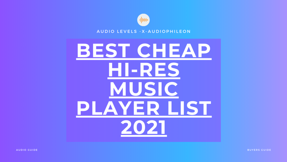 Top 5 Cheap HD Audio Players, DAP's & Music Players Under $100