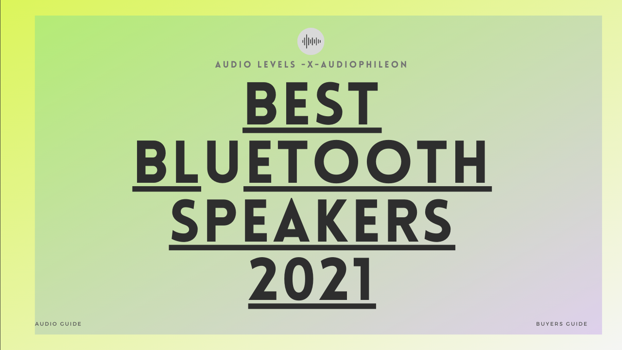 Best Bluetooth Speakers Of 2020 Portable And Loud Audiophile On