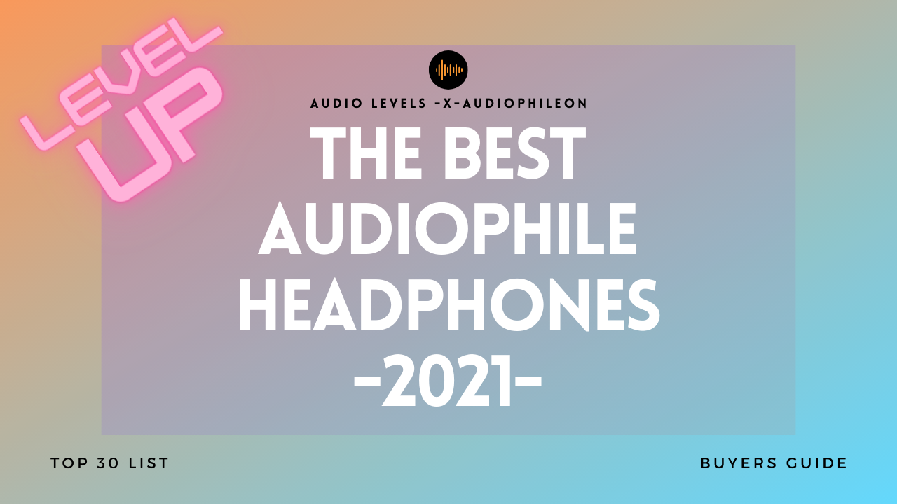 Best Audiophile Headphones 2021 The 2020 Best Audiophile Headphone List — Audiophile On