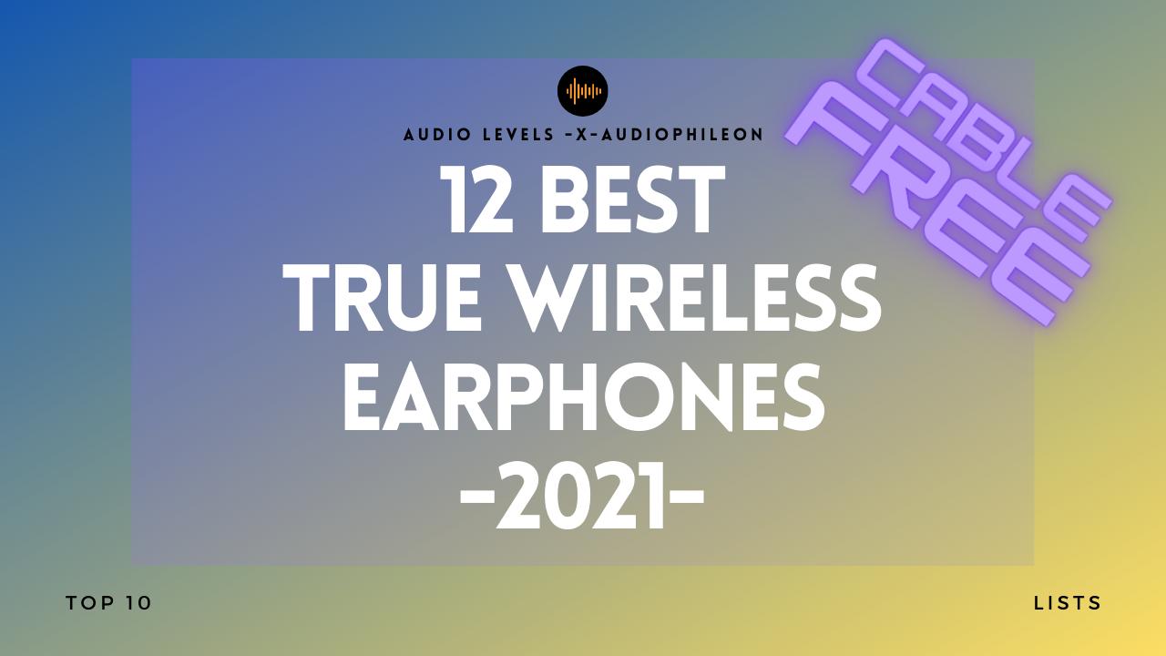 Best True Wireless Earbuds Earphones Tws Buyers Guide Audiophile On