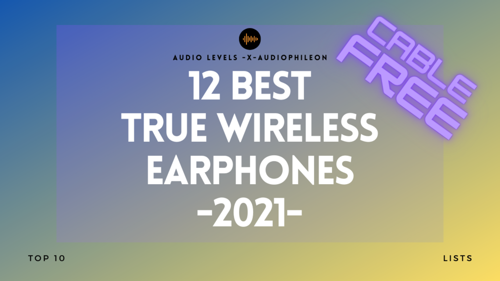 Best True Wireless Earbuds & Earphones 2019 - Buyers Guide