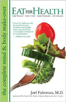 Eat for Health by Joel Fuhrman, M.D.