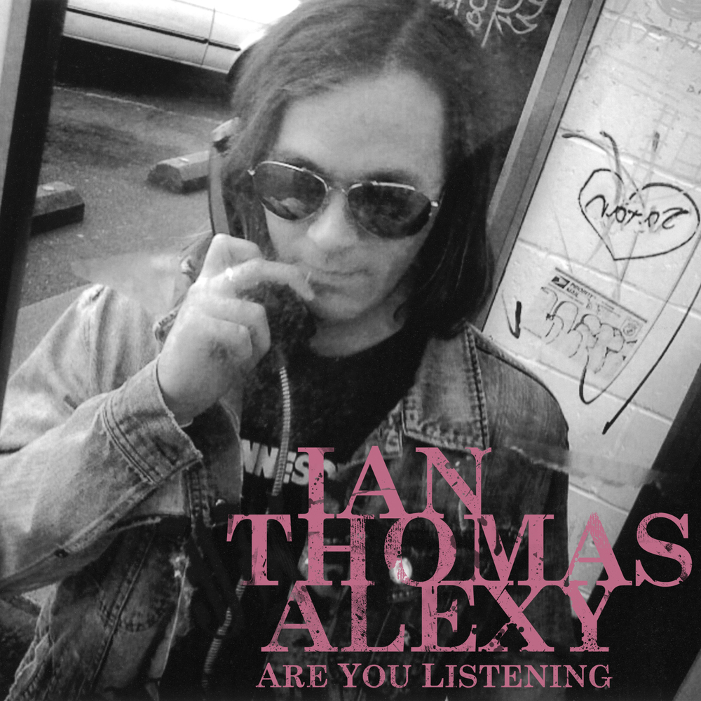 IAN THOMAS ALEXY  Are You Listening 2010