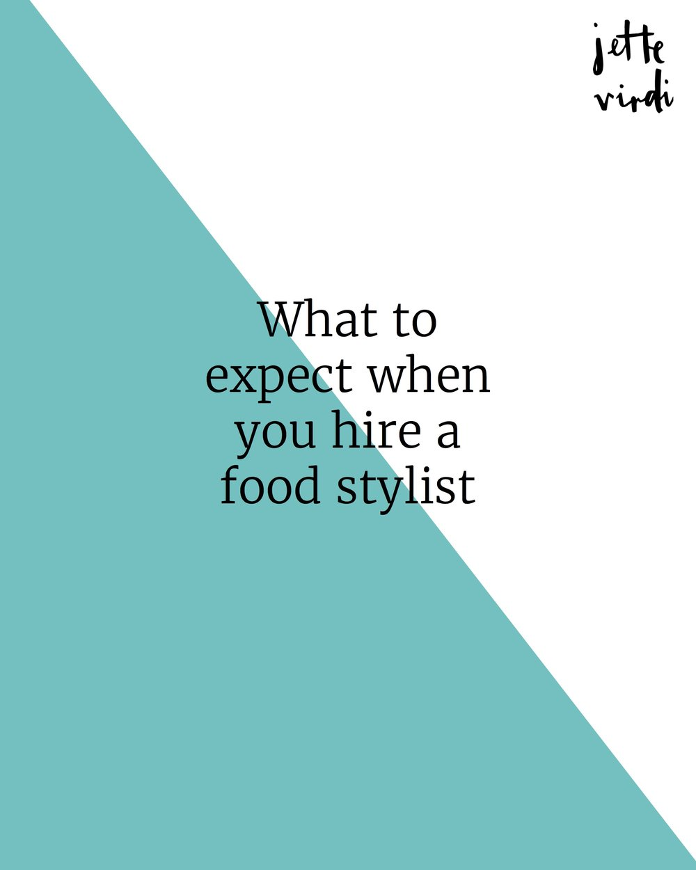 What to expect when you hire a food stylist by food stylist Jette Virdi based in London and Dublin
