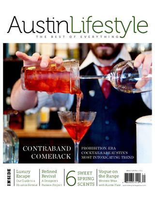 Contraband Comeback: Prohibition-Era Cocktails Are Austin's Most Intoxicating Trend    Austin Lifestyle Magazine , March/April 2011 (page 54)