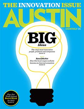 Bright Ideas (feature on Austin's latest and greatest inventors and their creations) Austin Monthly, January 2014