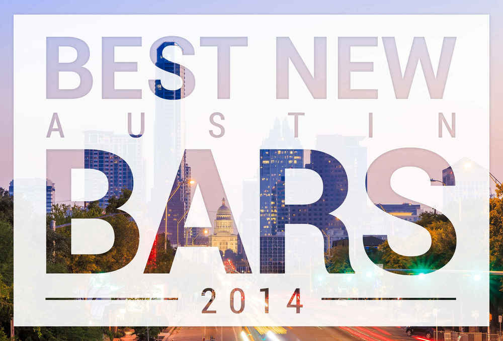 Austin's Best 11 New Bars of the Year    Thrillist,  Dec 3 2014