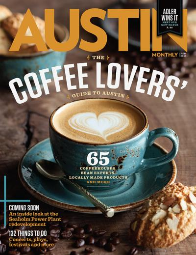 Happiness in a Cup: The Coffee Lovers' Guide to Austin    Austin Monthly , February 2015