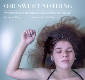 Oh! Sweet Nothing: My experience in the deep dark abyss of flotation therapy Citygram, Feb 5 2015