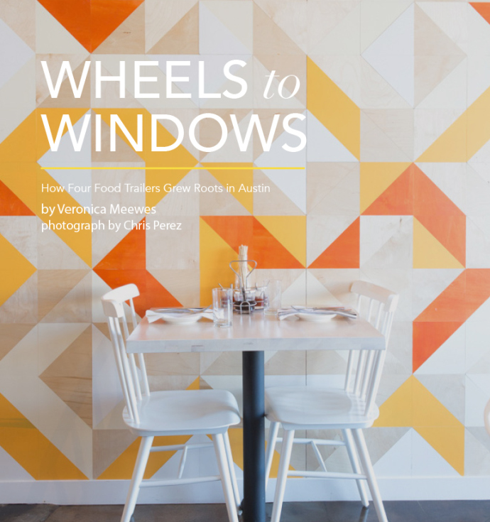 Wheels to Windows: How Four Food Trailers Grew Roots in Austin    Citygram , March 9, 2015