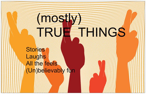(mostly) TRUE THINGS