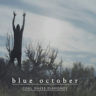 Blue October Coal Makes Diamonds