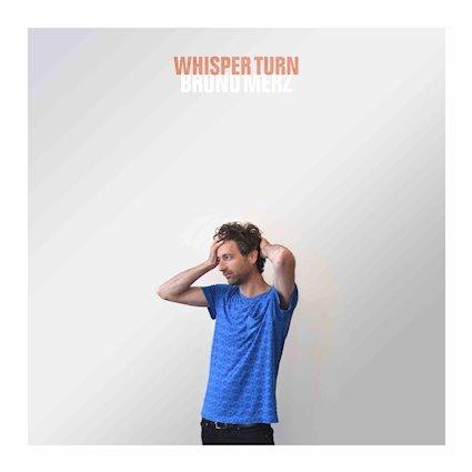 Bruno_Merz_-_Whisper_Turn_(cover).jpg
