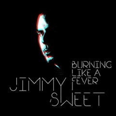 jimmy sweet - burning like a fever cover.jpeg
