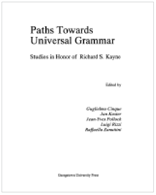 Cinque, G., J. Koster, J.-Y. Pollock, L. Rizzi and R. Zanuttini (eds.). (1994) Paths towards Universal Grammar. Studies in Honor of Richard S. Kayne.