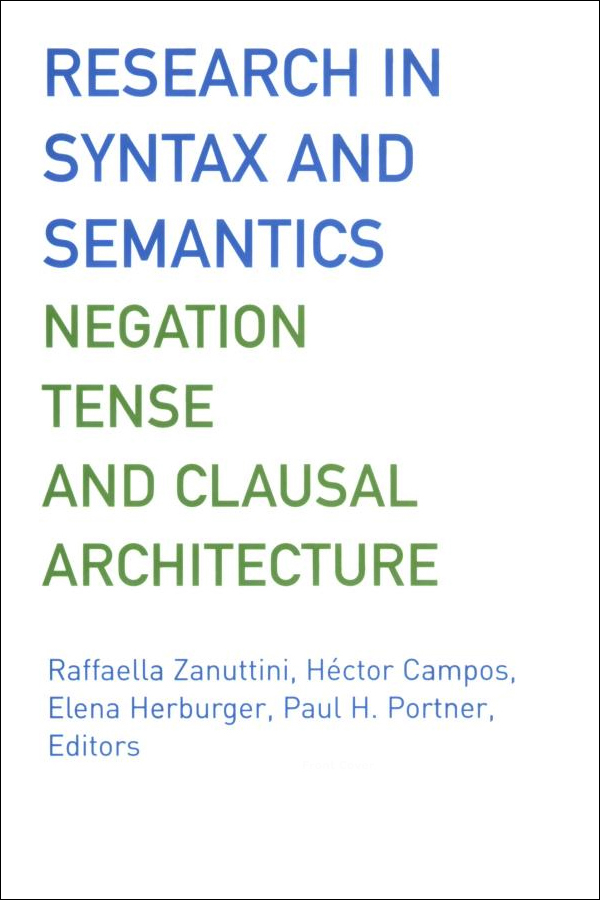 Zanuttini, R., H. Campos, E. Herburger and P. Portner (eds.) Crosslinguistic Research in Syntax and Semantics: Negation, Tense and Clausal Architecture.