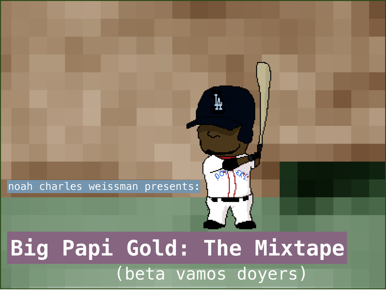 Noah Charles Weissman Presents: Big Papi Gold: The Mixtape (beta vamos doyers) What if Man Ram and Big Papi were reunited as bash brothers in Hollywood?  Imagine his Papiness cruising around in an 87' Rolls with a groovy blue Dodgers uniform on. An Iceman can dream. Hang Ten bras. Download here: http://www.mediafire.com/?dznwtfzjncm