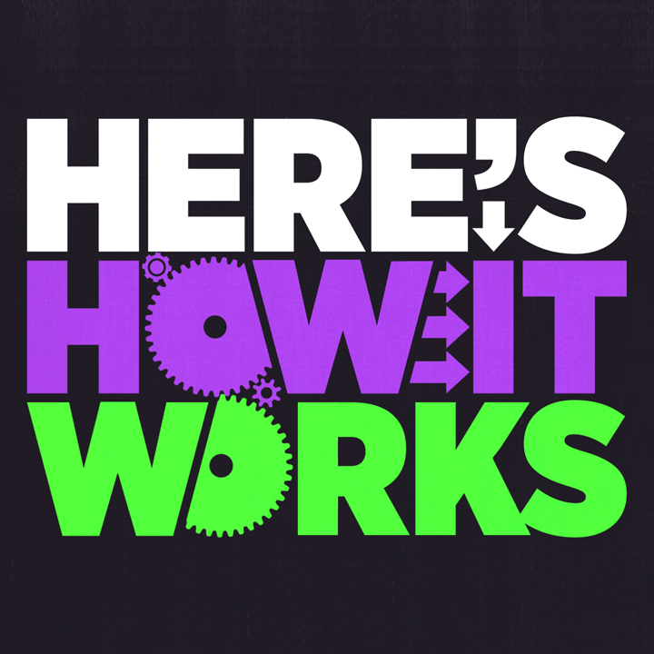 HeresHowItWorks_JustinHarder.png