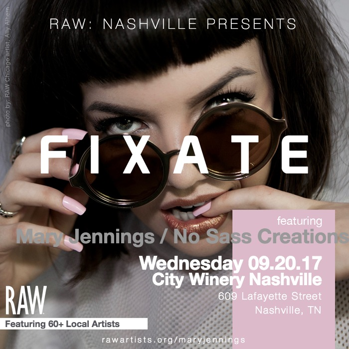 Mary Jennings _ No Sass Creations-RAW Nashville presents FIXATE.jpeg