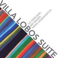 Villa Lobos Suite    Leo, 2015