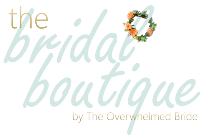 The Bridal Boutique - The Overwhelmed Bride // Bridal Lifestyle + Wedding Blog