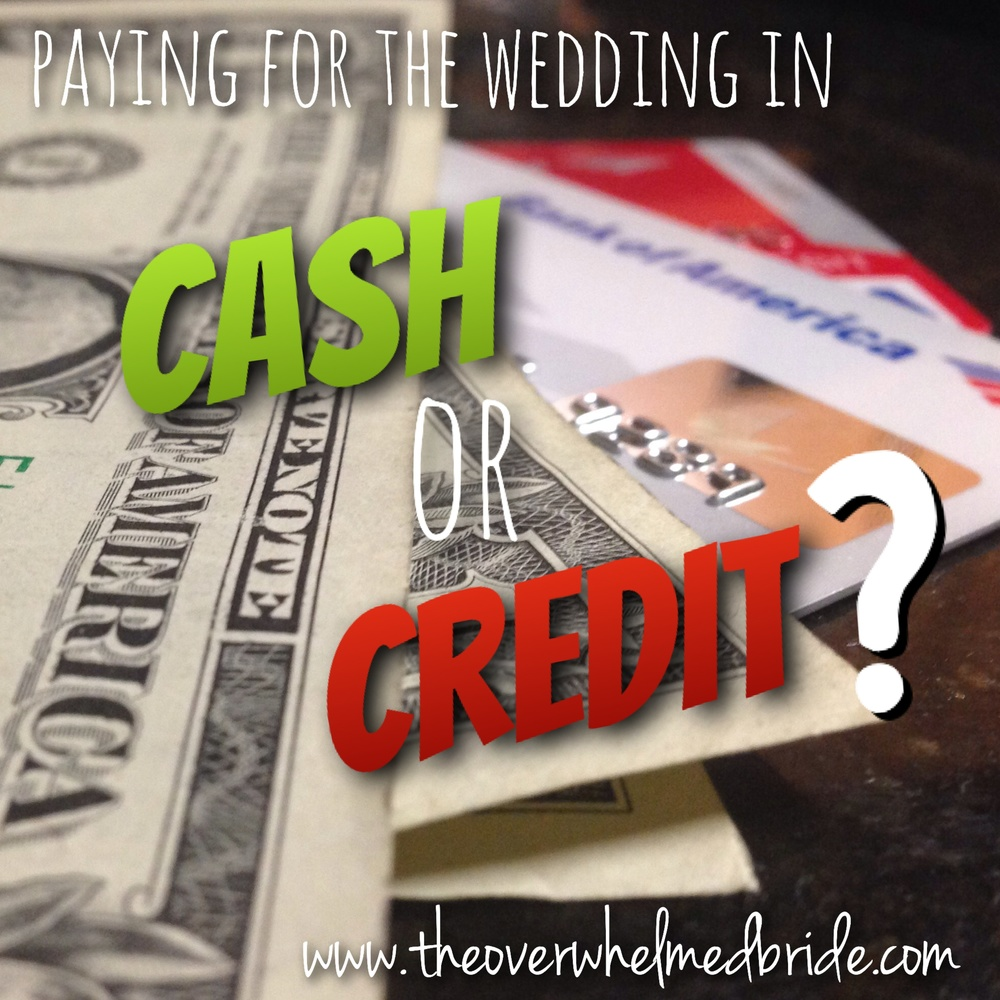 should i pay for the weddin in cash or credit