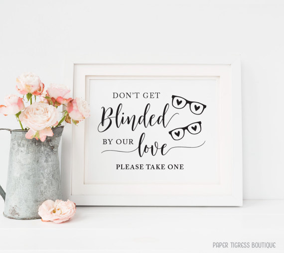 Unique Summer Wedding Signs 13 - wedding sunglasses sign - dont be blinded by our love