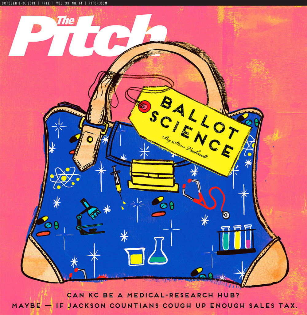 I've had the pleasure of working on this week's cover of  The Pitch , which is an awesome alt weekly based out of Kansas City, MO. The cover is to talk about how the increase in sales tax will result in more money for medical research. The problem is that this will make Kansas City one of the highest it has ever been for the city and how fair will the division of the tax revenue be for each of the research hospitals?  Read about it here…    Art Director: Ashford Stamper  (check out his tumblr page of awesome covers:  http://ashfordstamper.tumblr.com/ )