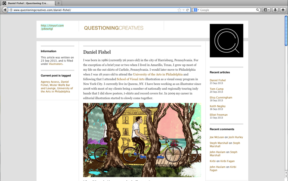I was recently interviewed by the folk over at Questioning Creatives.    Read it and weep:  http://www.questioningcreatives.com/daniel-fishel/
