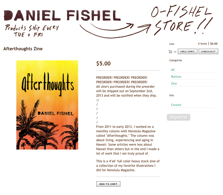 Pre-Order my zine today!  They ship to you on September 2nd, 2013.   Everyone who Pre-Orders a zine will get something a little extra in the mail with it. :)  *side note: Yesterday I had the zine marked at $10 and this morning I lowered it to $5. Anyone who pre-ordered the zine will get $5 back this morning. :D