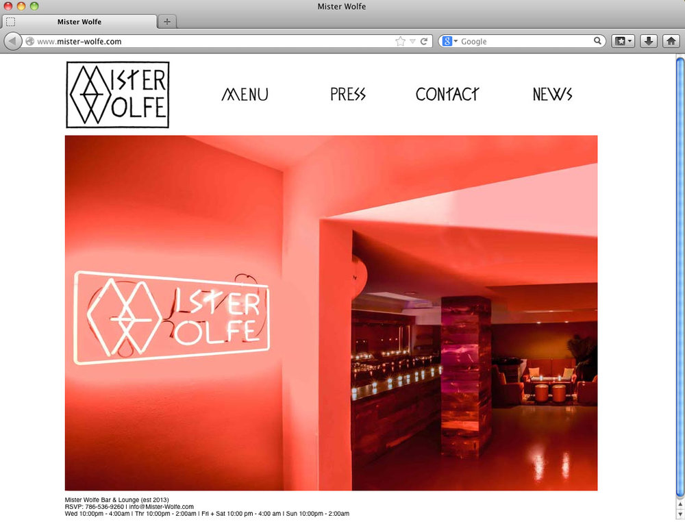 I don't consider myself a good web coder or even a programmer. I have  friends who are great at that . But I did design and code the Mister Wolfe website.   Check it:  http://www.mister-wolfe.com/