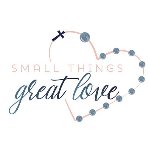 Small Things Great Love