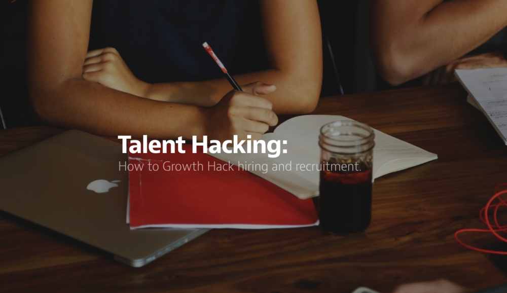 Talent Hacking: How to Growth Hack hiring and recruitment by Yudoozy
