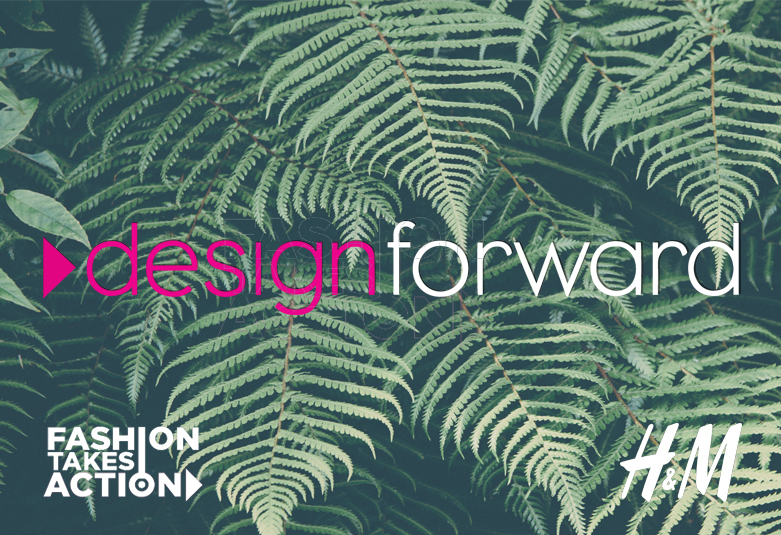 DESIGN FORWARD  CONSCIOUS. CURATED. CATWALK. Fair fashion, Canadian-made. A runway show curated and #StyledBySarahJay, sponsored by H&M, hosted by Fashion Takes Action. 10 designers + emerging talent that represent the future of fashion.