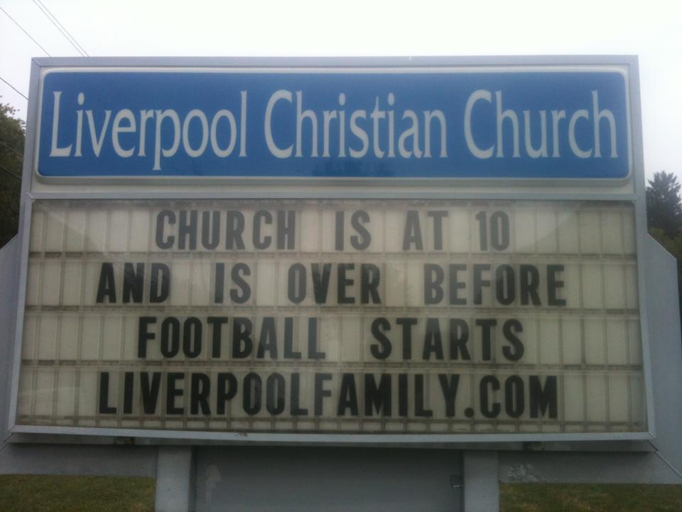 This church bulletin board applies to soccer, the other sports obsession around the world. But you can see our priorities