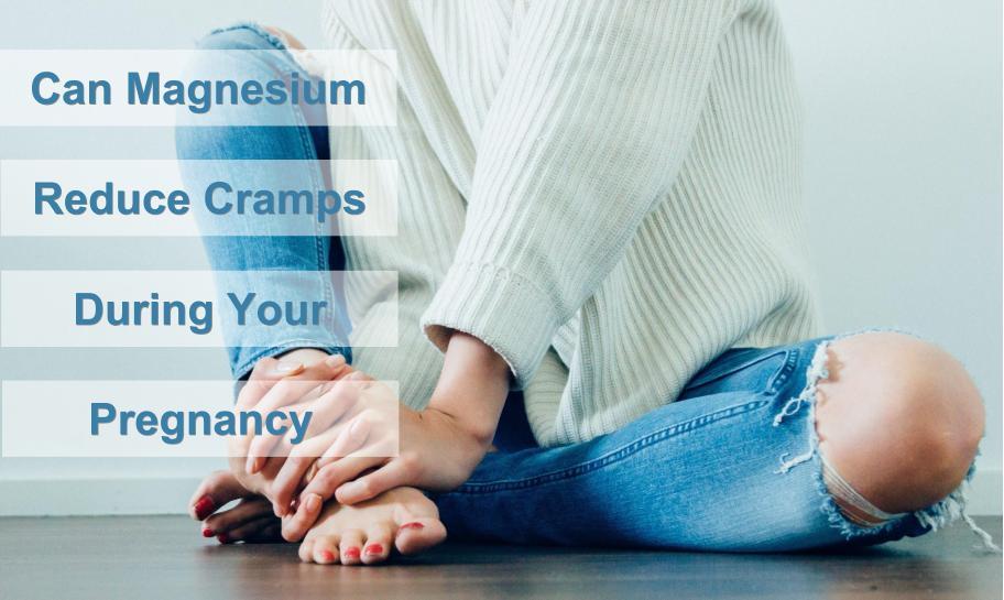 Magnesium Reduce Cramps During Pregnancy.jpg