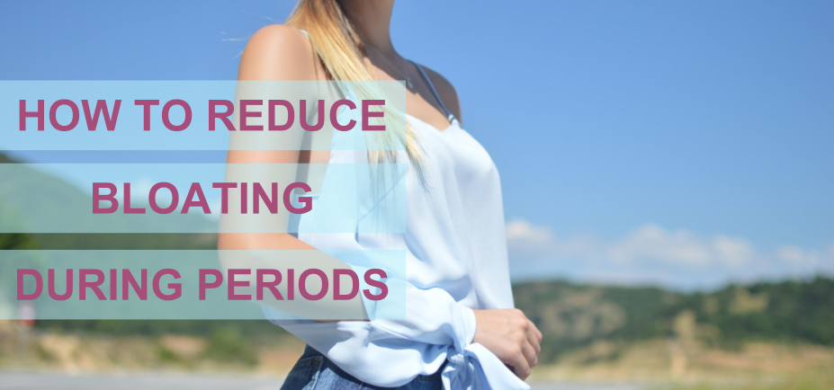 HOW TO REDUCE BLOATING DURING PERIODS.png