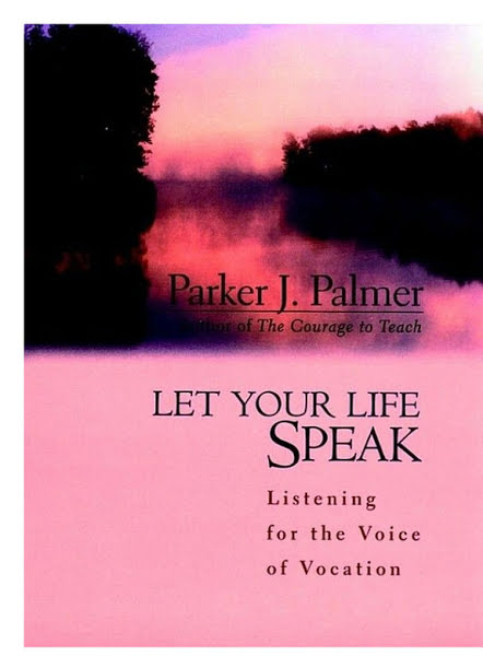 """Let Your Life Speakby Parker Palmer - Parker J. Palmer's, """"Let Your Life Speak"""" was nothing short of life-changing for me. I revisit it every few years.—Nelita Crawford"""