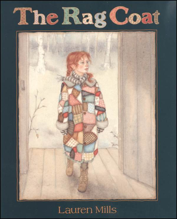 The Rag Coatby Lauren Mills - The Rag Coat by Lauren Mills is a children's book that reminds of the power of kindness, acceptance, and forgiveness as it points out the importance of the stories we all have. —Joy Veverka