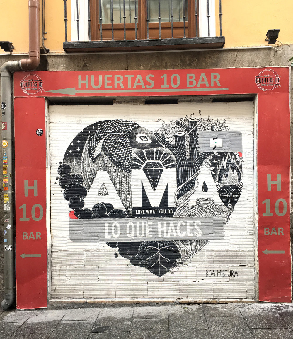 Inspiring street art in Madrid is everywhere... Love what you do, and you won't have to work a day in your life.