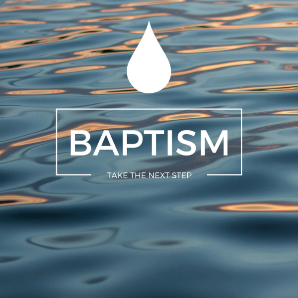 Take Your Next Step With Baptism Bethel Worship Center