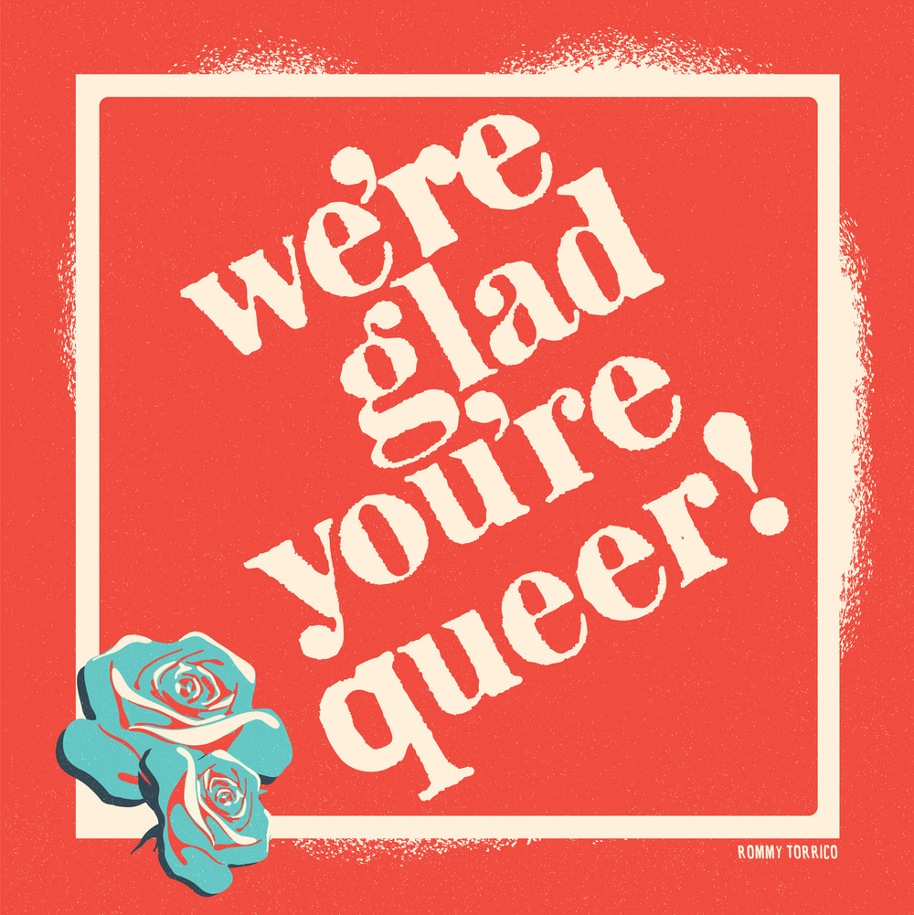 We're Glad You're Queer!