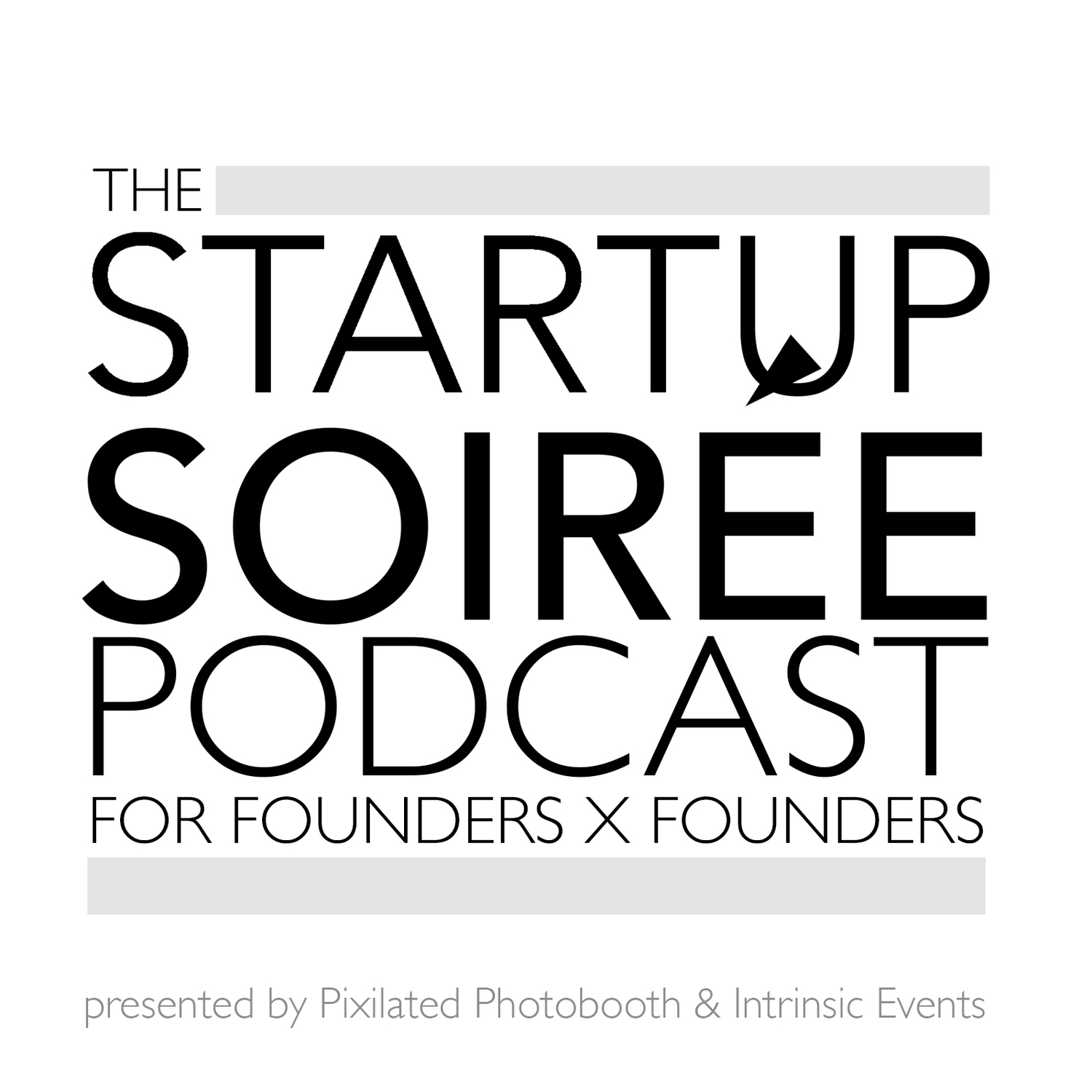 The Startup Soiree Podcast - Startup Soiree