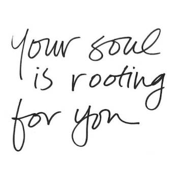 your soul is rooting for you 350.jpg