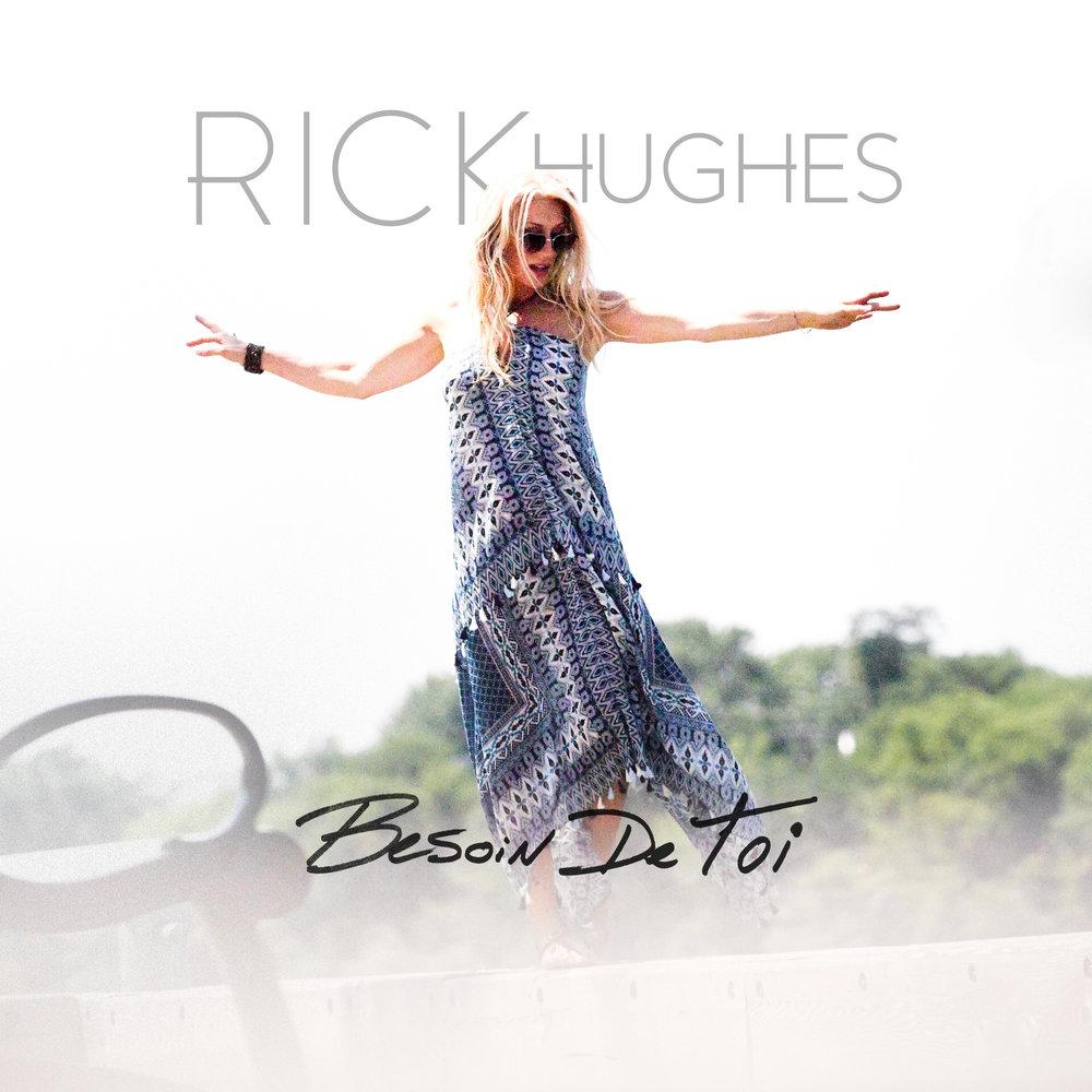 Rick Hughes BESOIN DE TOI.jpg