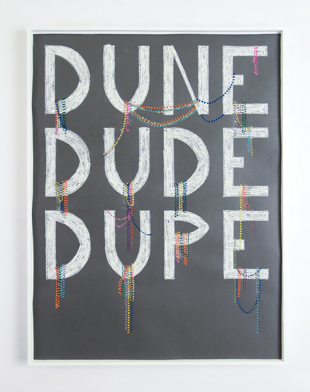 """DUNE DUDE DUPE, 2017. Chalk-pastel and paint on paper. 24"""" x 18""""."""