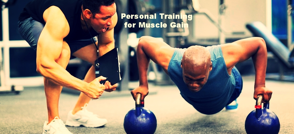 PERSONAL TRAINING FOR MUSCLE GAIN