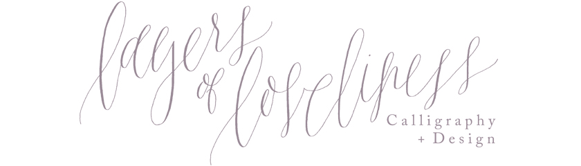 Layers of Loveliness Calligraphy + Design | Whimsical and Organic Modern Calligraphy