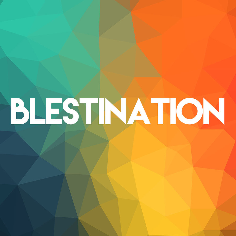 """Blestination is My Destination"" 9/11/16"