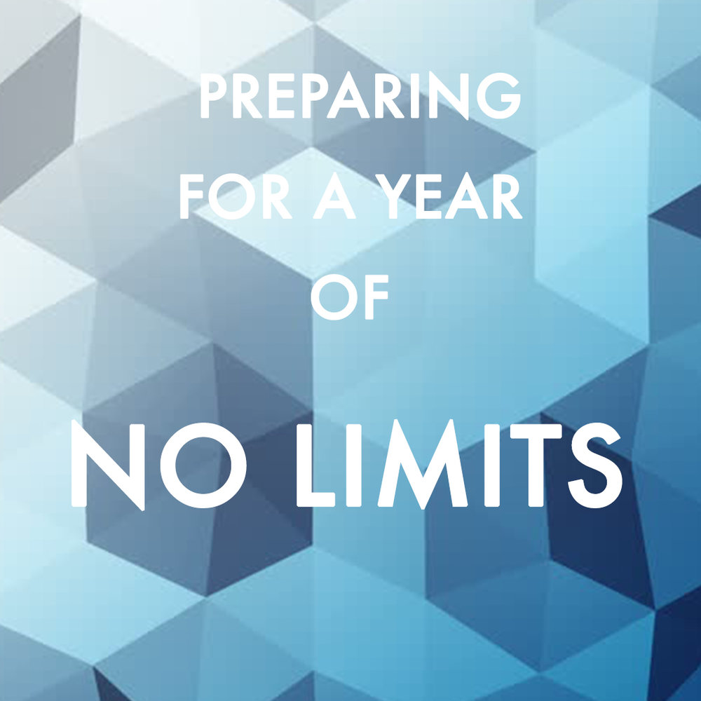 """Preparing for a Year of No Limits"" 1/1/17"